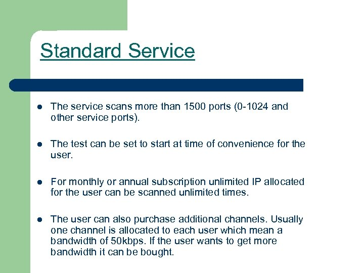 Standard Service l The service scans more than 1500 ports (0 -1024 and other