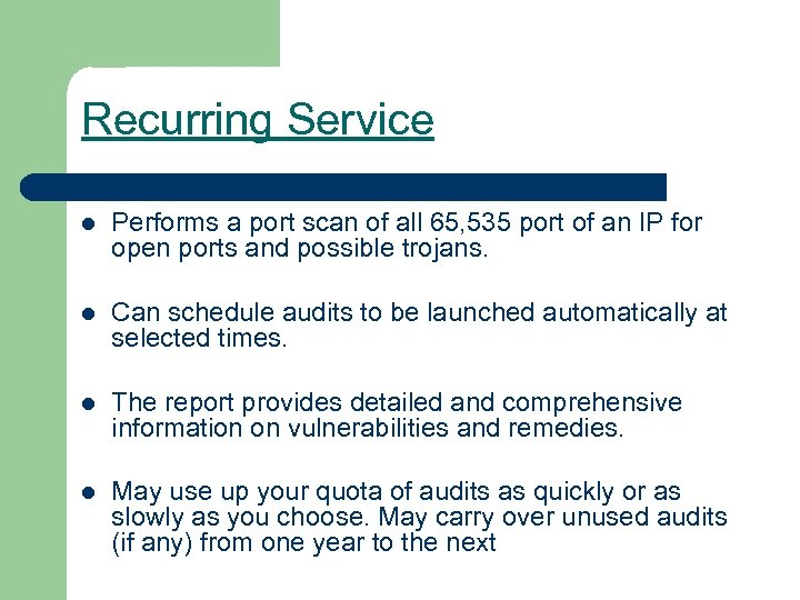 Recurring Service l Performs a port scan of all 65, 535 port of an