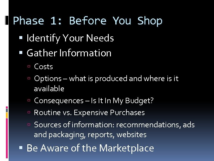 Phase 1: Before You Shop Identify Your Needs Gather Information Costs Options – what