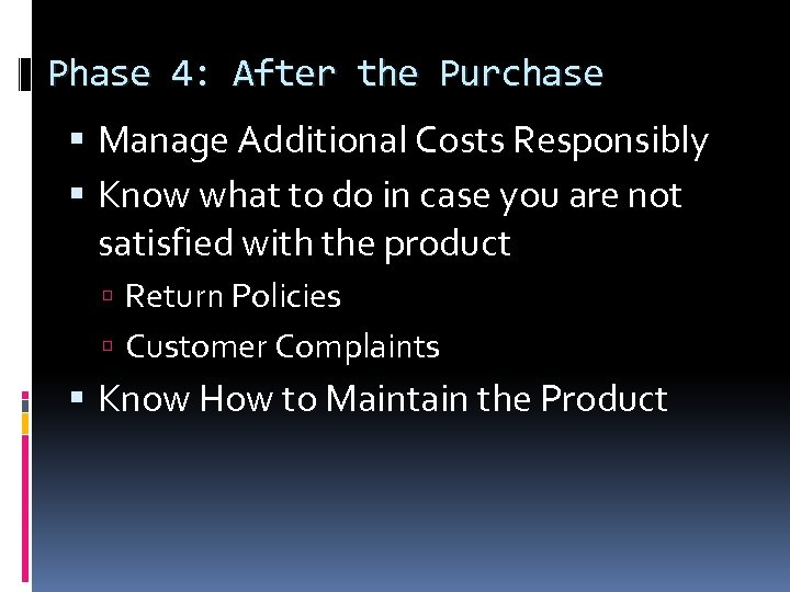 Phase 4: After the Purchase Manage Additional Costs Responsibly Know what to do in