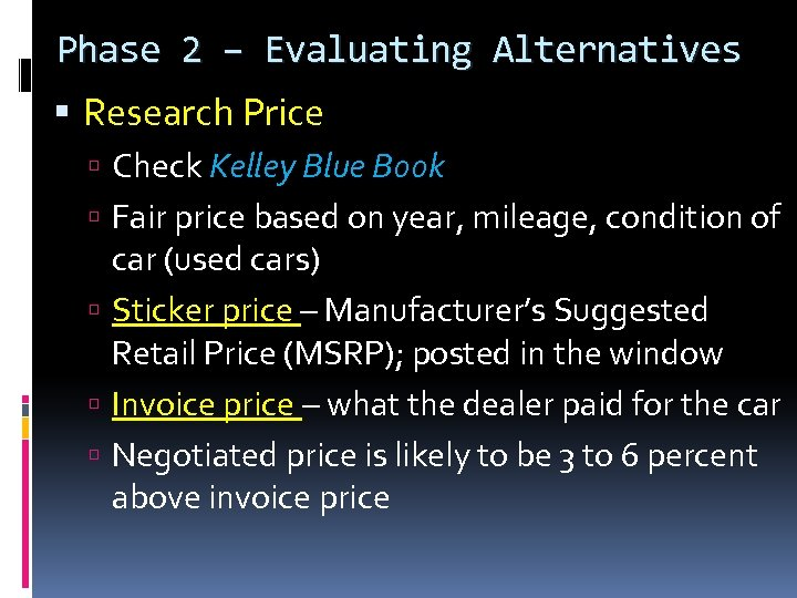 Phase 2 – Evaluating Alternatives Research Price Check Kelley Blue Book Fair price based