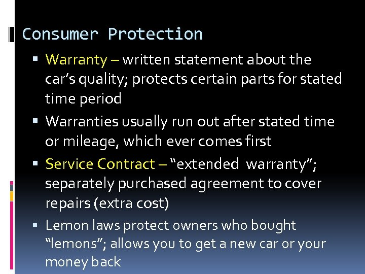 Consumer Protection Warranty – written statement about the car's quality; protects certain parts for