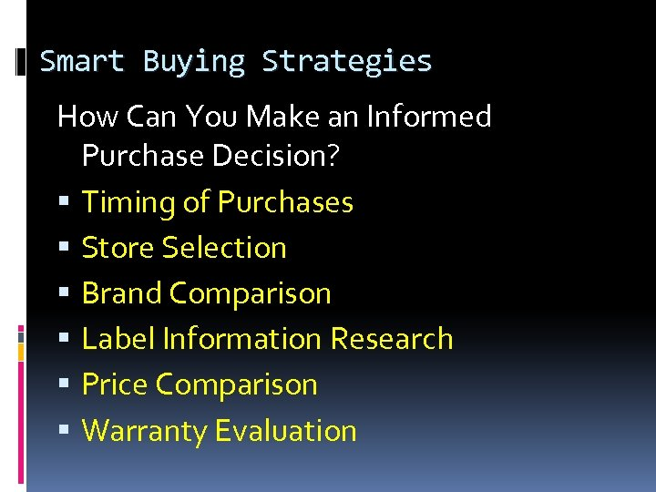 Smart Buying Strategies How Can You Make an Informed Purchase Decision? Timing of Purchases