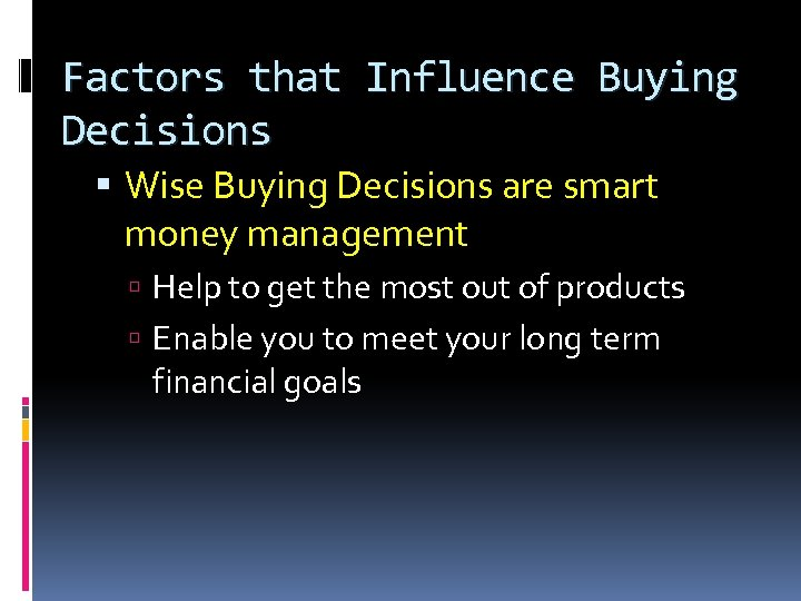 Factors that Influence Buying Decisions Wise Buying Decisions are smart money management Help to