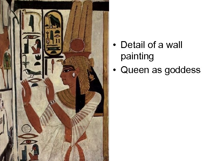 • Detail of a wall painting • Queen as goddess