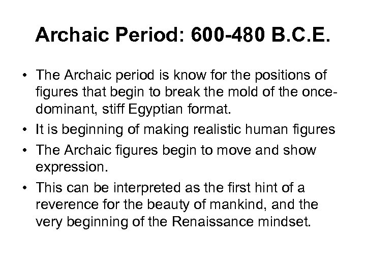 Archaic Period: 600 -480 B. C. E. • The Archaic period is know for
