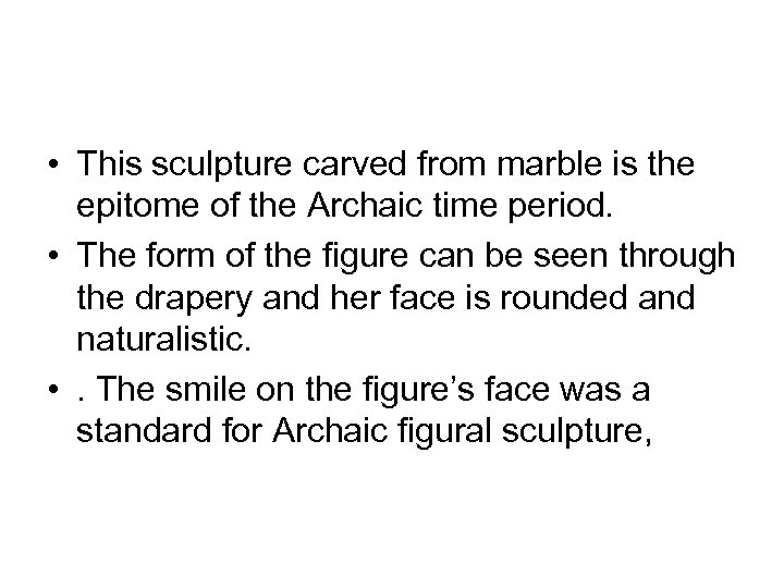 • This sculpture carved from marble is the epitome of the Archaic time