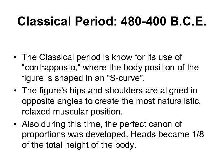 Classical Period: 480 -400 B. C. E. • The Classical period is know for