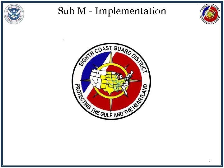 Sub M - Implementation 1