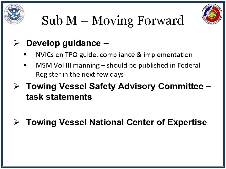 Sub M – Moving Forward Ø Develop guidance – § § NVICs on TPO