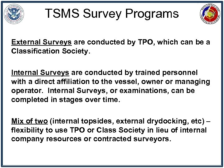 TSMS Survey Programs External Surveys are conducted by TPO, which can be a Classification