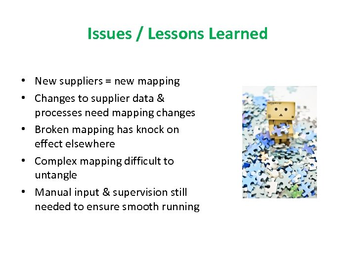 Issues / Lessons Learned • New suppliers = new mapping • Changes to supplier