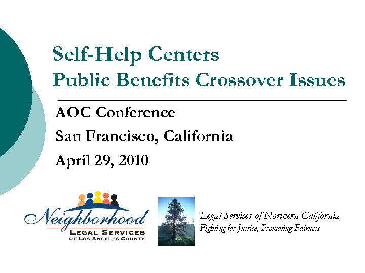 Self-Help Centers Public Benefits Crossover Issues AOC Conference San Francisco, California April 29, 2010