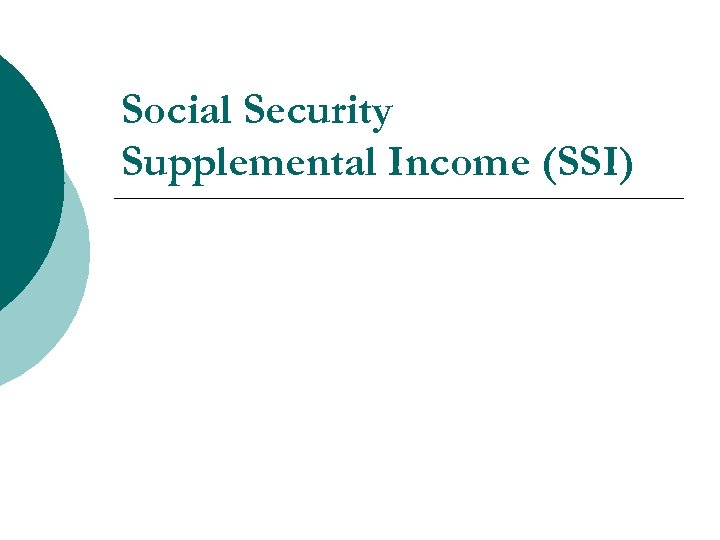 Social Security Supplemental Income (SSI)