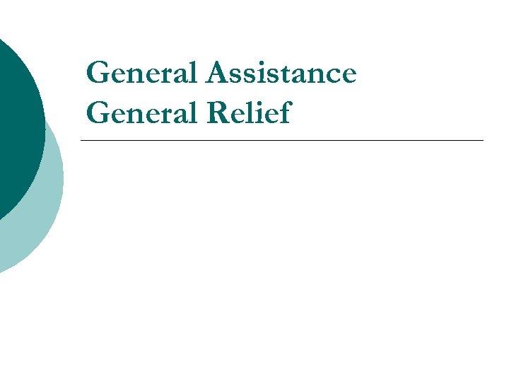 General Assistance General Relief
