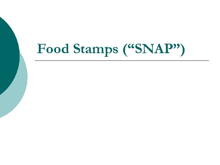 """Food Stamps (""""SNAP"""")"""