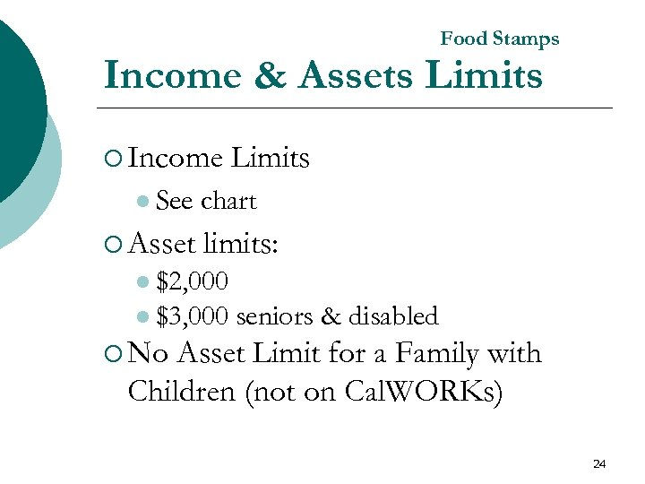 Food Stamps Income & Assets Limits ¡ Income l See ¡ Asset Limits chart