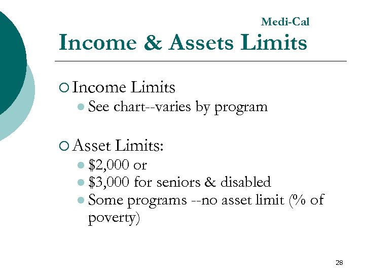 Medi-Cal Income & Assets Limits ¡ Income l See ¡ Asset Limits chart--varies by