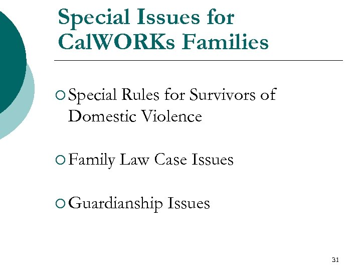Special Issues for Cal. WORKs Families ¡ Special Rules for Survivors of Domestic Violence
