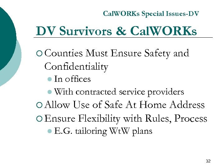 Cal. WORKs Special Issues-DV DV Survivors & Cal. WORKs ¡ Counties Must Ensure Safety