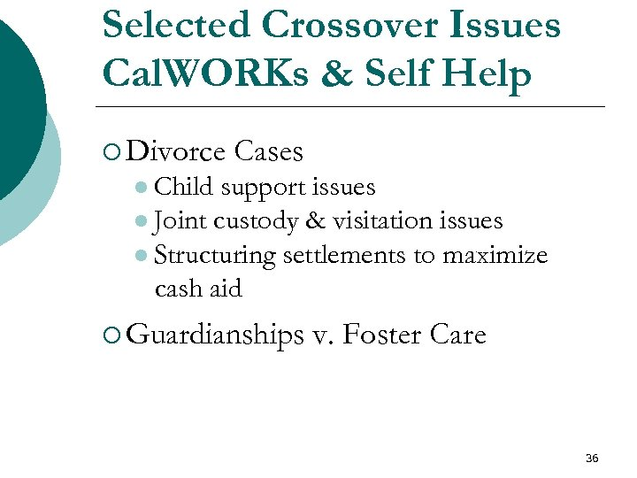 Selected Crossover Issues Cal. WORKs & Self Help ¡ Divorce Cases l Child support
