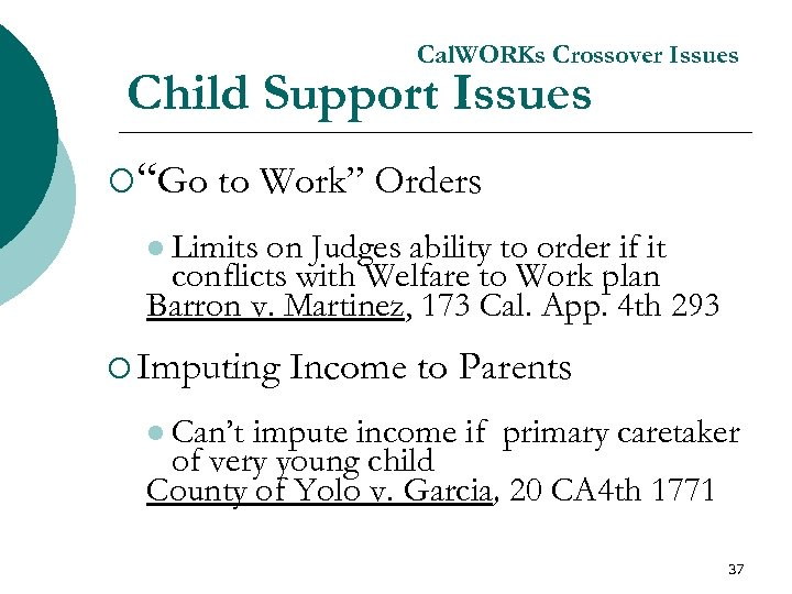 """Cal. WORKs Crossover Issues Child Support Issues ¡""""Go to Work"""" Orders l Limits on"""