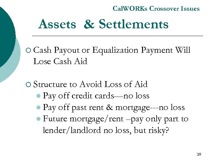 Cal. WORKs Crossover Issues Assets & Settlements ¡ Cash Payout or Equalization Payment Will