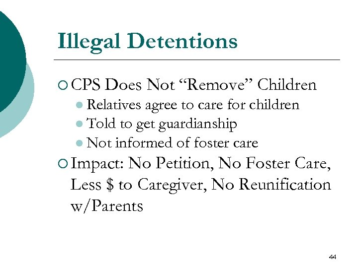 """Illegal Detentions ¡ CPS Does Not """"Remove"""" Children l Relatives agree to care for"""