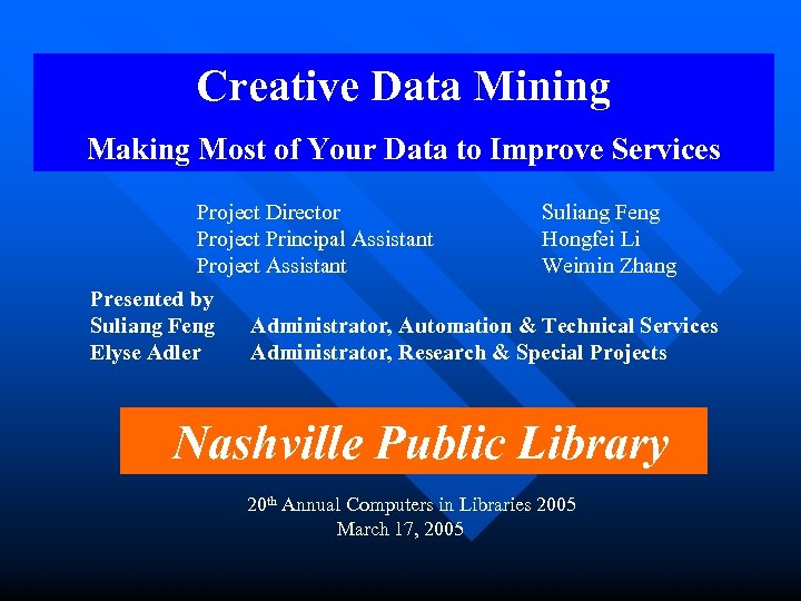 Creative Data Mining Making Most of Your Data to Improve Services Project Director Project