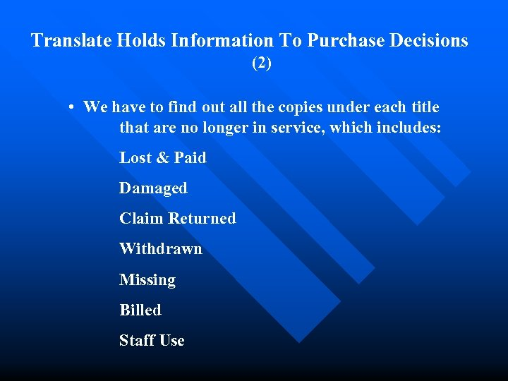 Translate Holds Information To Purchase Decisions (2) • We have to find out all