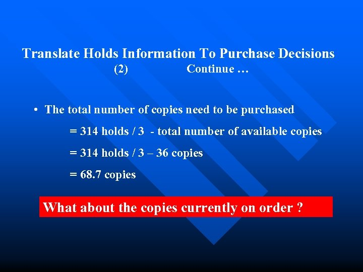 Translate Holds Information To Purchase Decisions (2) Continue … • The total number of