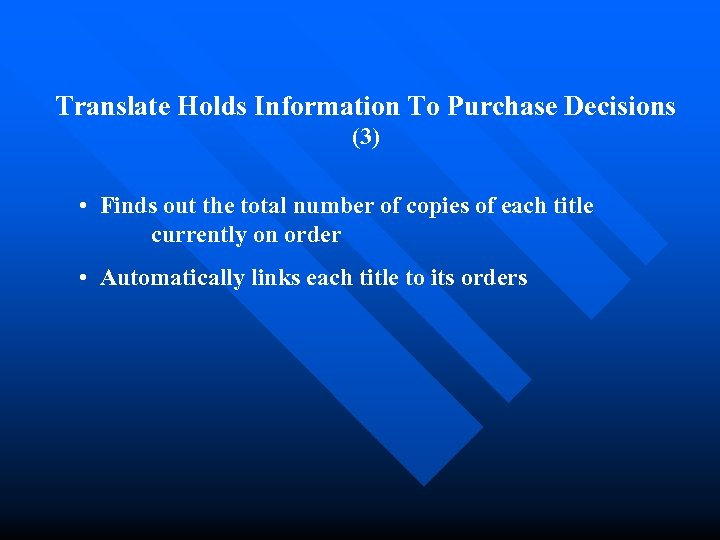 Translate Holds Information To Purchase Decisions (3) • Finds out the total number of