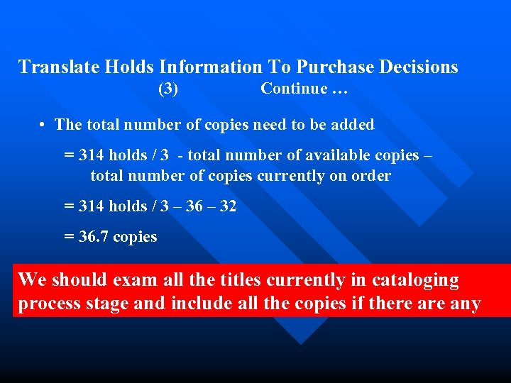 Translate Holds Information To Purchase Decisions (3) Continue … • The total number of