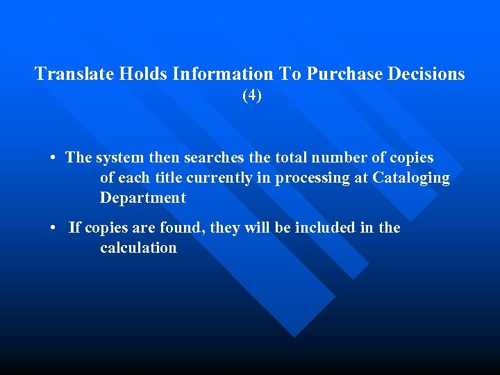 Translate Holds Information To Purchase Decisions (4) • The system then searches the total