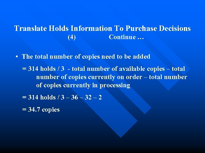 Translate Holds Information To Purchase Decisions (4) Continue … • The total number of
