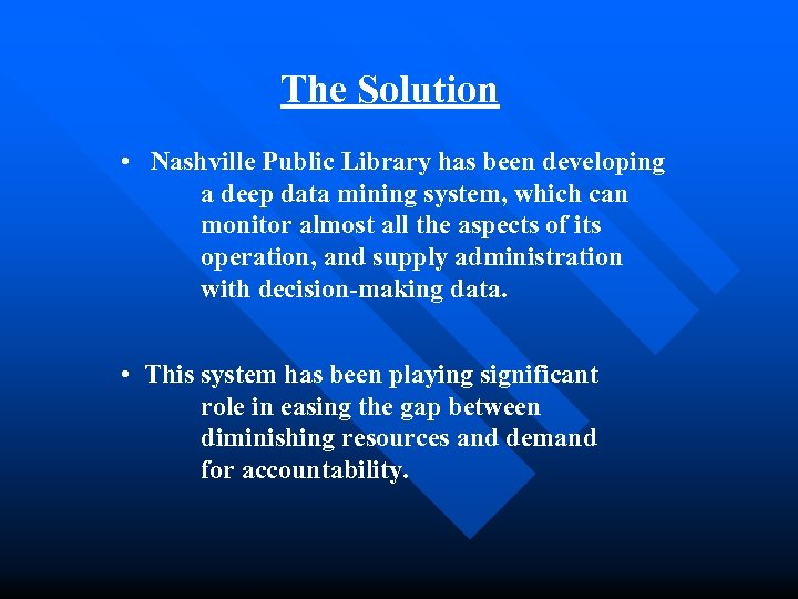 The Solution • Nashville Public Library has been developing a deep data mining system,