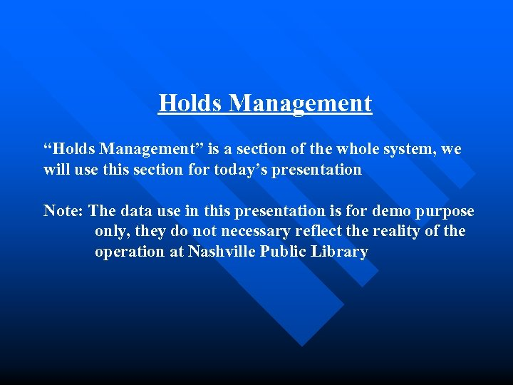 """Holds Management """"Holds Management"""" is a section of the whole system, we will use"""