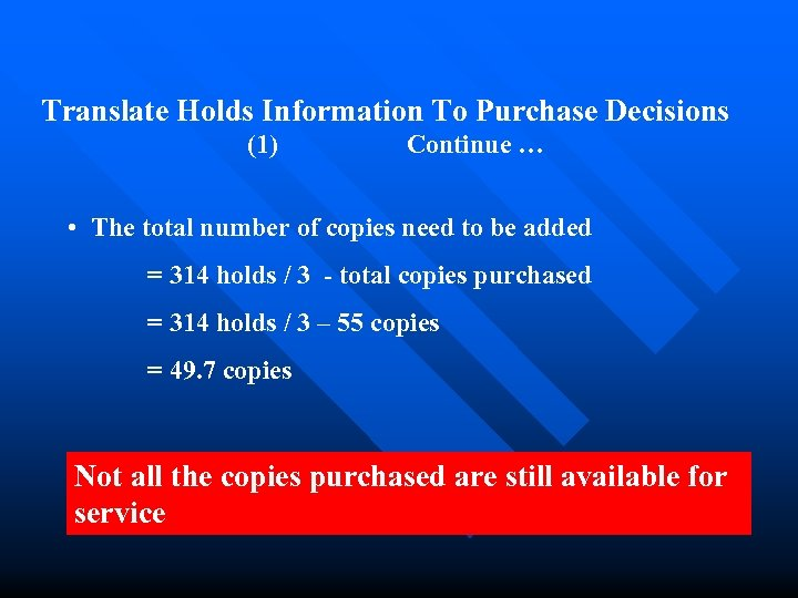 Translate Holds Information To Purchase Decisions (1) Continue … • The total number of