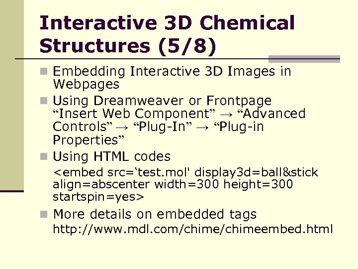 Interactive 3 D Chemical Structures (5/8) n Embedding Interactive 3 D Images in Webpages