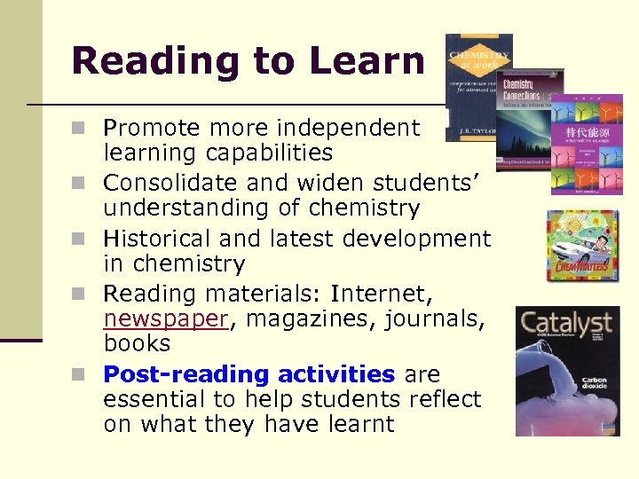 Reading to Learn n Promote more independent n n learning capabilities Consolidate and widen