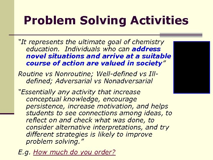 "Problem Solving Activities ""It represents the ultimate goal of chemistry education. Individuals who can"
