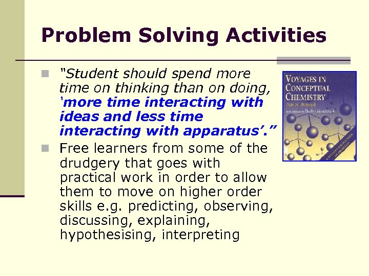 "Problem Solving Activities n ""Student should spend more time on thinking than on doing,"