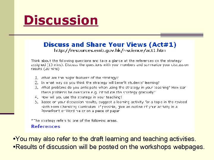 Discussion • You may also refer to the draft learning and teaching activities. •