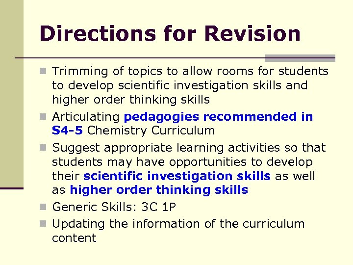 Directions for Revision n Trimming of topics to allow rooms for students n n