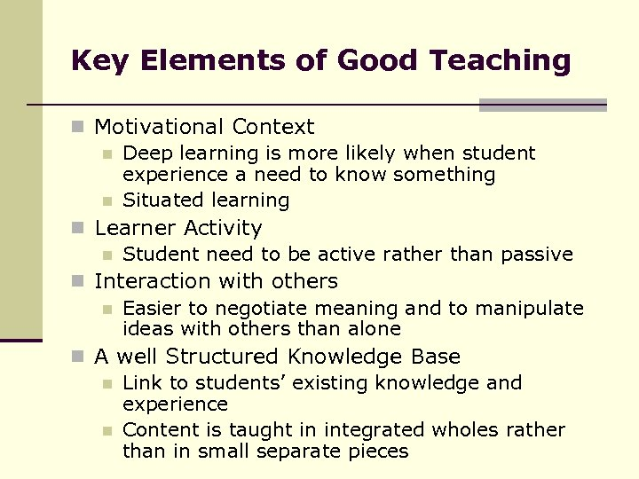 Key Elements of Good Teaching n Motivational Context n Deep learning is more likely