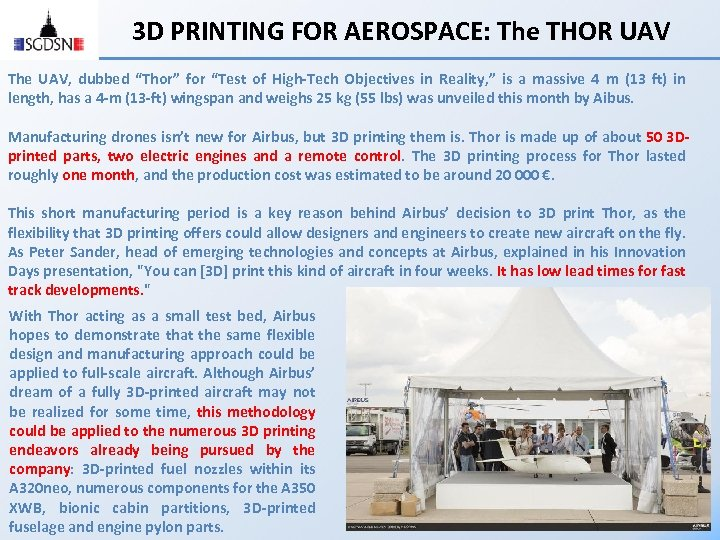 "3 D PRINTING FOR AEROSPACE: The THOR UAV The UAV, dubbed ""Thor"" for ""Test"