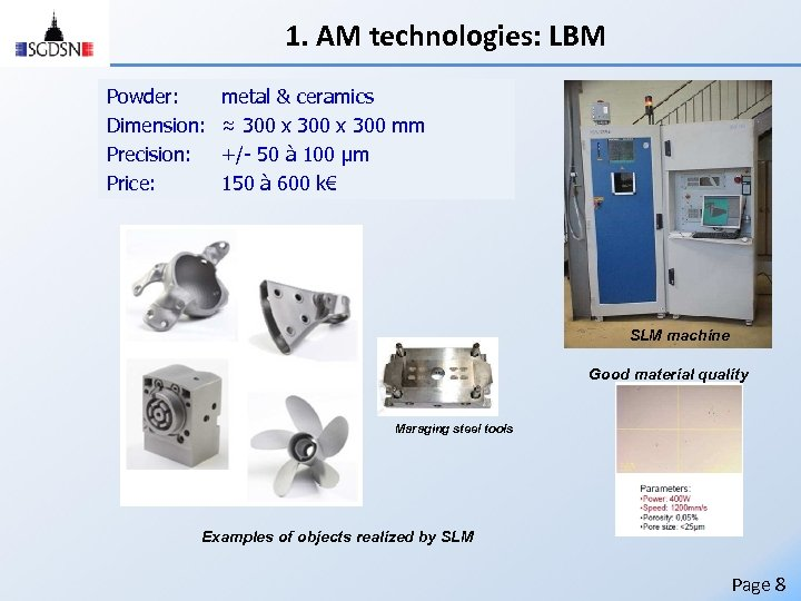 1. AM technologies: LBM Powder: Dimension: Precision: Price: metal & ceramics ≈ 300 x