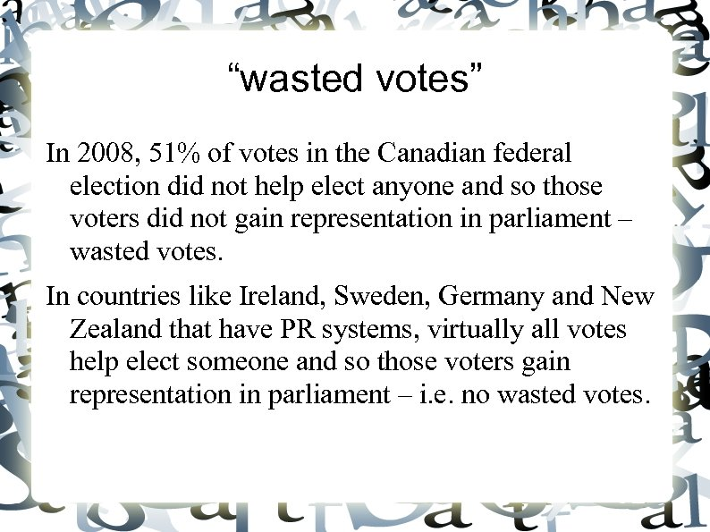 """""""wasted votes"""" In 2008, 51% of votes in the Canadian federal election did not"""