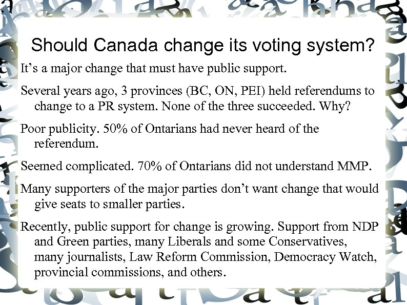 Should Canada change its voting system? It's a major change that must have public