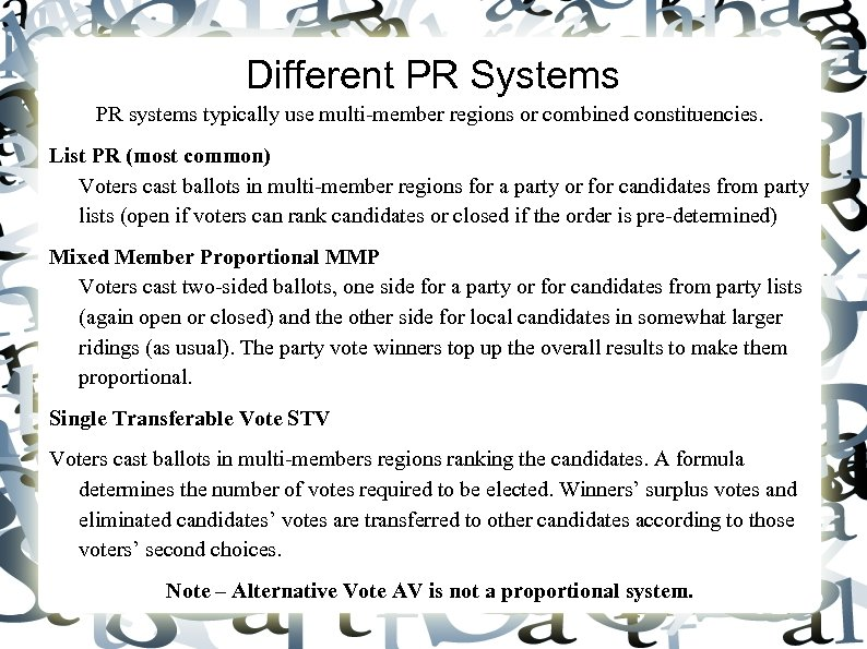 Different PR Systems PR systems typically use multi-member regions or combined constituencies. List PR